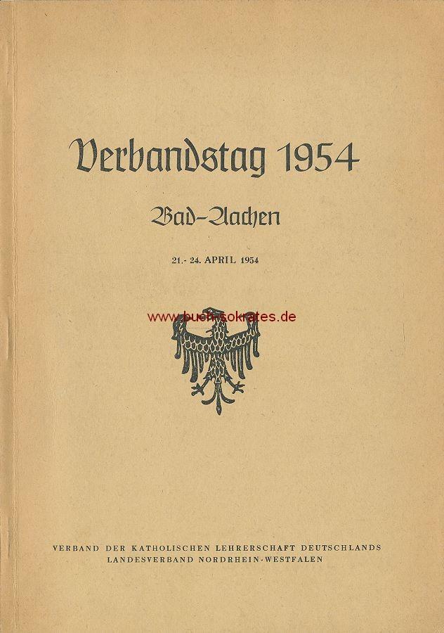 Verband der Katholischen Lehrerschaft Deutschlands, Landesverband Nordrhein-Westfalen: Verbandstag 1954, Bad Aachen 21.-24. April 1954 im Neuen Kurhaus (1954)