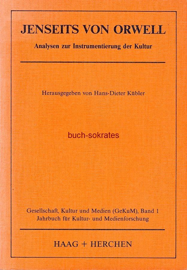 Jenseits von Orwell. Gesellschaft, Kultur und Medien (GeKuM), Band I. Jahrbuch für Kultur- und Medienforschung. ISBN: 3-88129-832-0 / 3881298320 (1984)