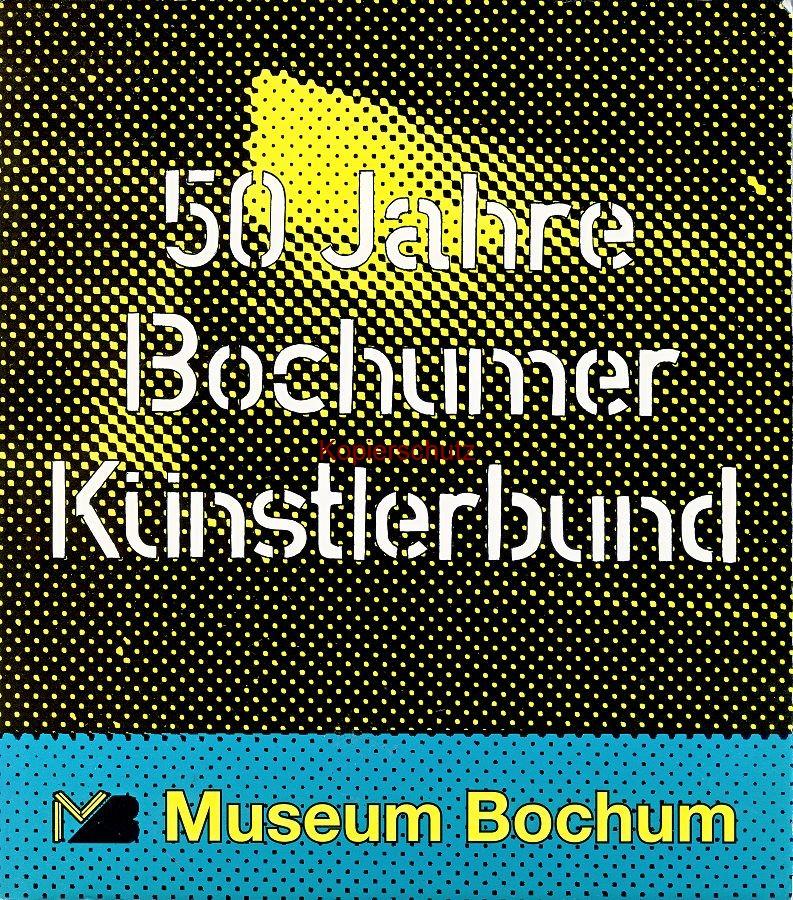 Figgemeier, Bernd u.a.: 50 Jahre Bochumer Künstlerbund (1996)