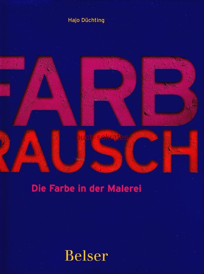 Hajo Düchting: Farbrausch. Die Farbe in der Malerei - ISBN: 978-3-7630-2522-0 (2010)