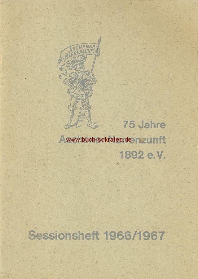 Elferrat der Aachener Narrenzunft 1892 e.V.: 75 Jahre Aachener Narrenzunft 1892 e.V. (1966)
