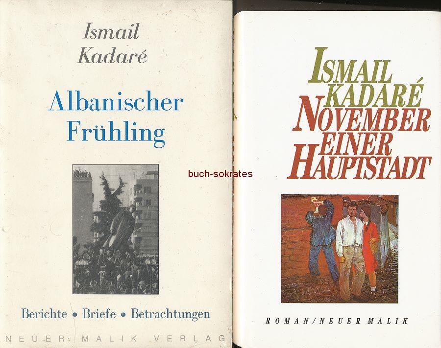 Ismail Kadaré: November einer Hauptstadt / Albanischer Frühling. Berichte, Briefe, Betrachtungen (1991)