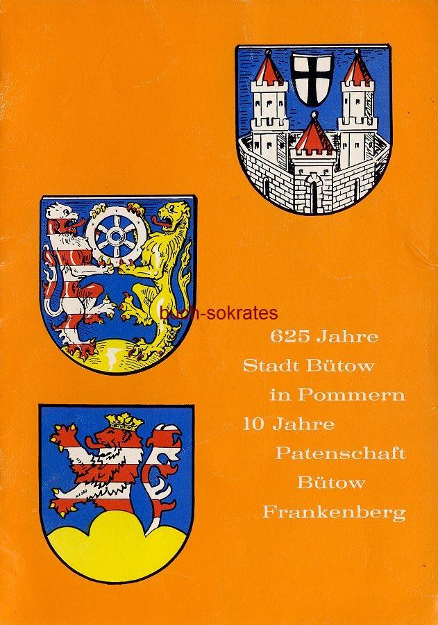 Festschrift aus Anlass des 625-jährigen Bestehens der Stadt Bütow und des 10-jährigen Bestehens der Patenschaft Bütow - Frankenberg. 625 Jahre Stadt Bütow in Pommern. 10 Jahre Patenschaft Bütow - Frankenberg (1971)