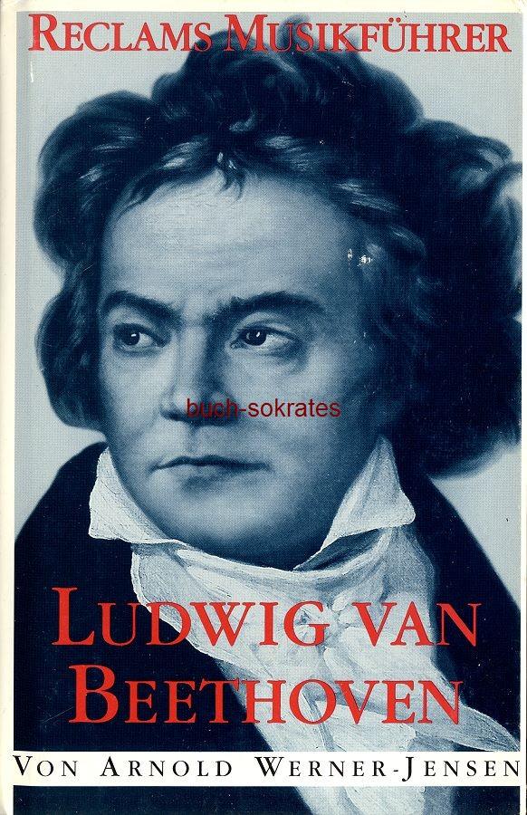 Arnold Werner-Jensen: Reclams Musikführer Ludwig van Beethoven (1998)