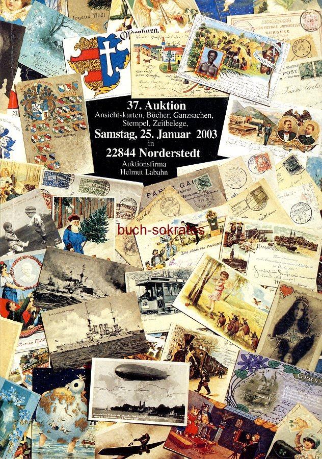 Auktionsfirma Helmut Labahn: 37. Auktion - Briefe, Ganzsachen, Stempel, Zeitbelege, Ansichtskarten - 25. Januar 2003 (2003)