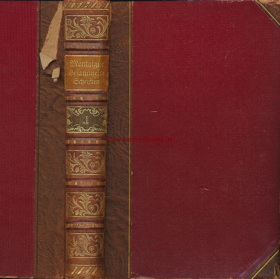 Michel de Montaigne: Gesammelte Schriften. Essays I. Buch (1908)