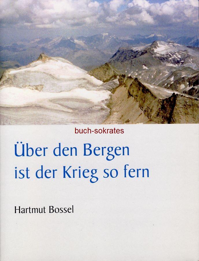 Hartmut Bossel: Über den Bergen ist der Krieg so fern (2004)