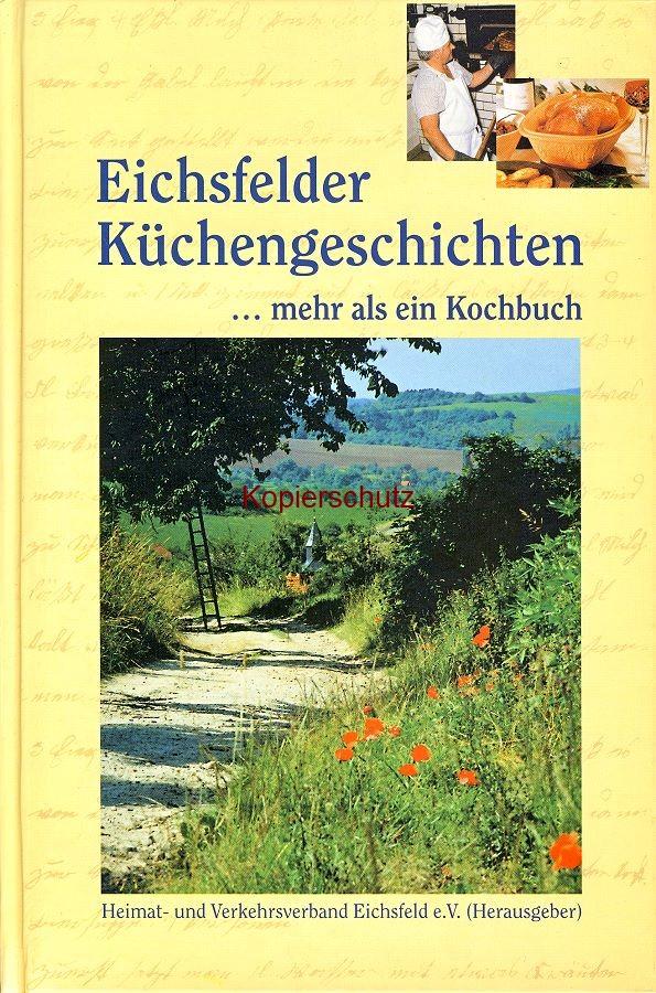 Mathias Behrens-Egge: Eichsfelder Küchengeschichten … mehr als ein Kochbuch. Hg. vom Heimat- und Verkehrsverband Eichsfeld e.V. (ISBN: 3-923453-86-8 / 3923453868) (1996)