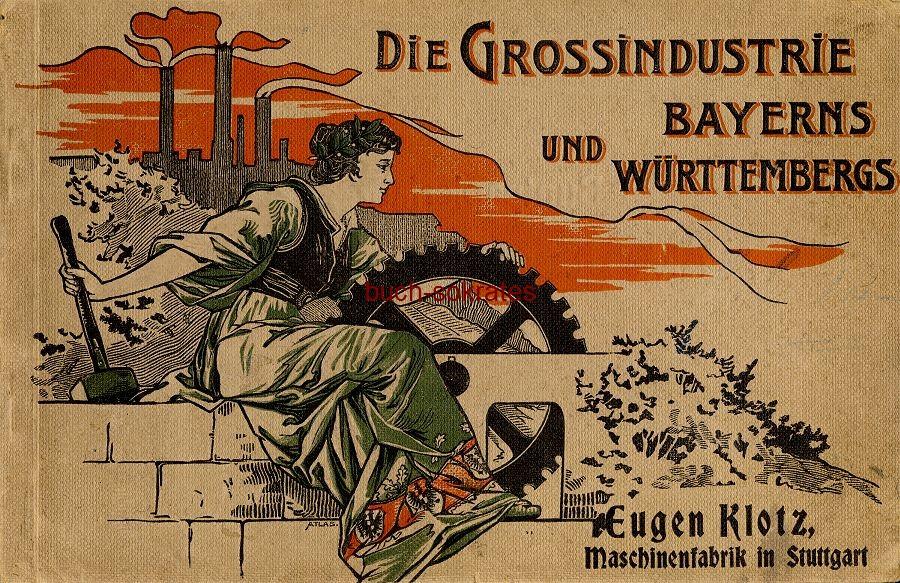 o.A.: Die Großindustrie Bayerns und Württembergs - Eugen Klotz, Maschinenfabrik in Stuttgart (ca. 1900)