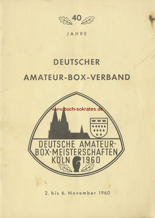 DABV: 40 Jahre Deutscher Amateur-Box-Verband: Deutsche Amateur-Box-Meisterschaften in Köln (1960)