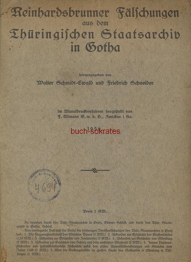 Walter Schmidt-Ewald / Friedrich Schneider (Hg.): Reinhardsbrunner Fälschungen aus dem Thüringischen Staatsarchiv in Gotha (1926)