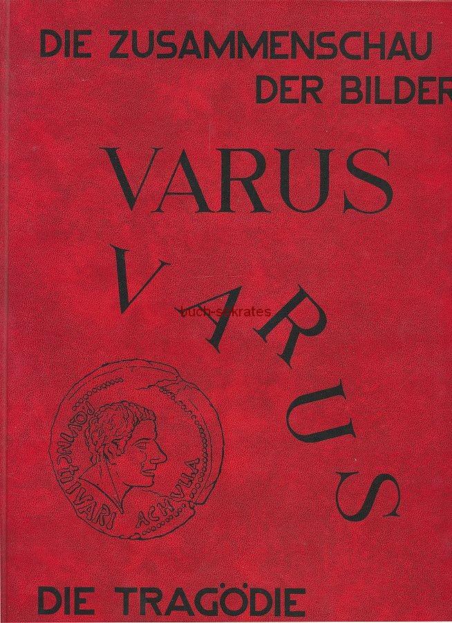 H.G. Bücker: Varus Varus. Die Tragödie im Heiligen Hain