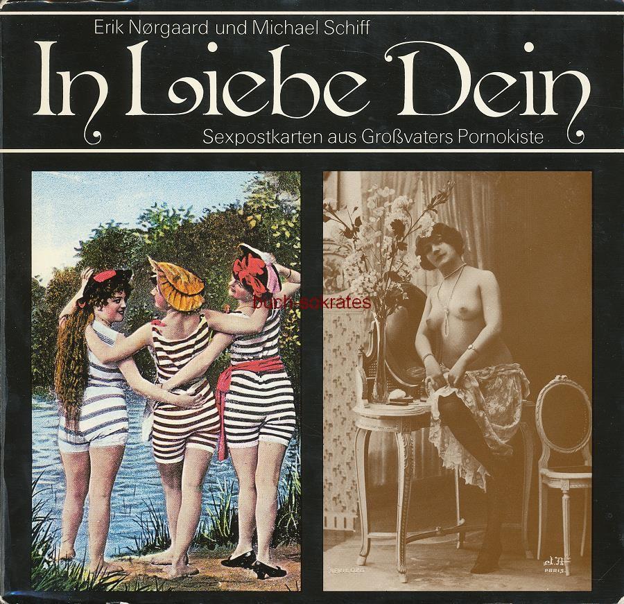 Buch Erik Norgaard / Michael Schiff: In Liebe Dein. Sexpostkarten aus Großvaters Pornokiste - Lichtenberg Verlag, 119 SS., (1970)