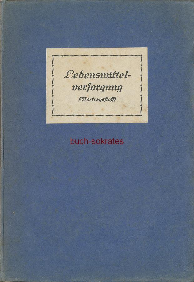 Arno Hoffmeister (Hg.): Die Lebensmittelversorgung und die Mitarbeit der ländlichen Bevölkerung (1916)