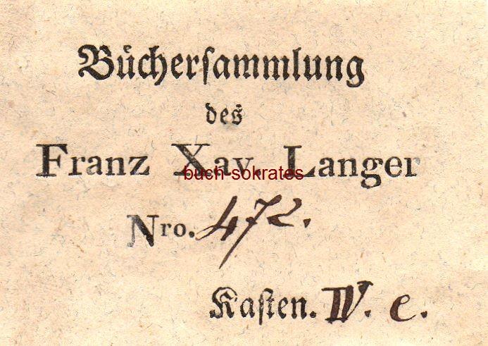 Exlibris Schild / Exlibris Büchersammlung des Franz Xaver Langer, Nro. 472, Kasten IV. e. (ca. 1830)