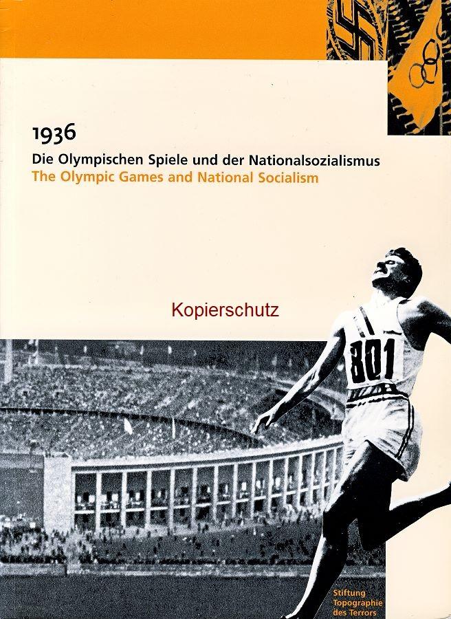 Reinhard Rürup: Die Olympischen Spiele und der Nationalsozialismus. Eine Dokumentation / The Olympic Games and National Socialism. A Documentation (ISBN: 3-9807205-0-0 / 3980720500) (1999)