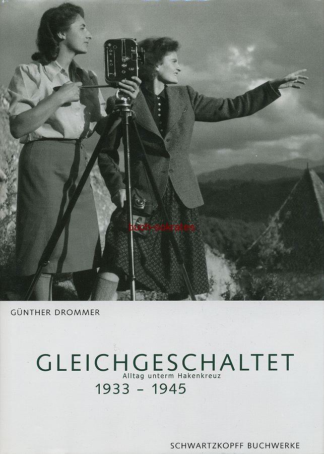 Günther Drommer: Gleichgeschaltet. Alltag unterm Hakenkreuz 1933-1945. Ein Fotobuch (2004)