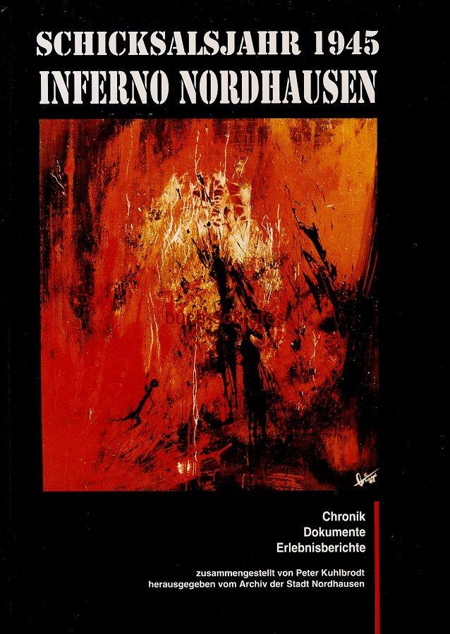Werbe-Anzeige / Werbung/Reklame Kuhlbrodt, Peter / Archiv der Stadt Nordhausen (Hg.): Inferno Nordhausen. Schicksalsjahr 1945. Chronik, Dokumente, Erlebnisberichte (BG34/23)