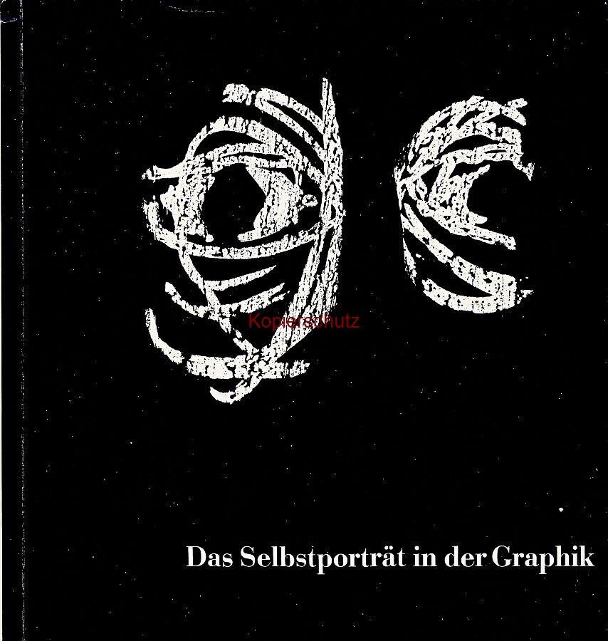 Adolf Brunner (Red.): Das Selbstporträt in der Graphik (1967)
