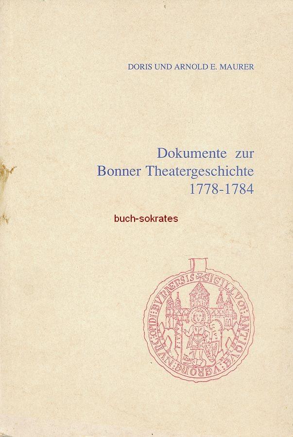 Doris u. Arnold E. Maurer (Hg.): Dokumente zur Bonner Theatergeschichte 1778-1784. Hoftheater unter Gustav Friedrich Wilhelm Großmann und Karoline Großmann (1990)