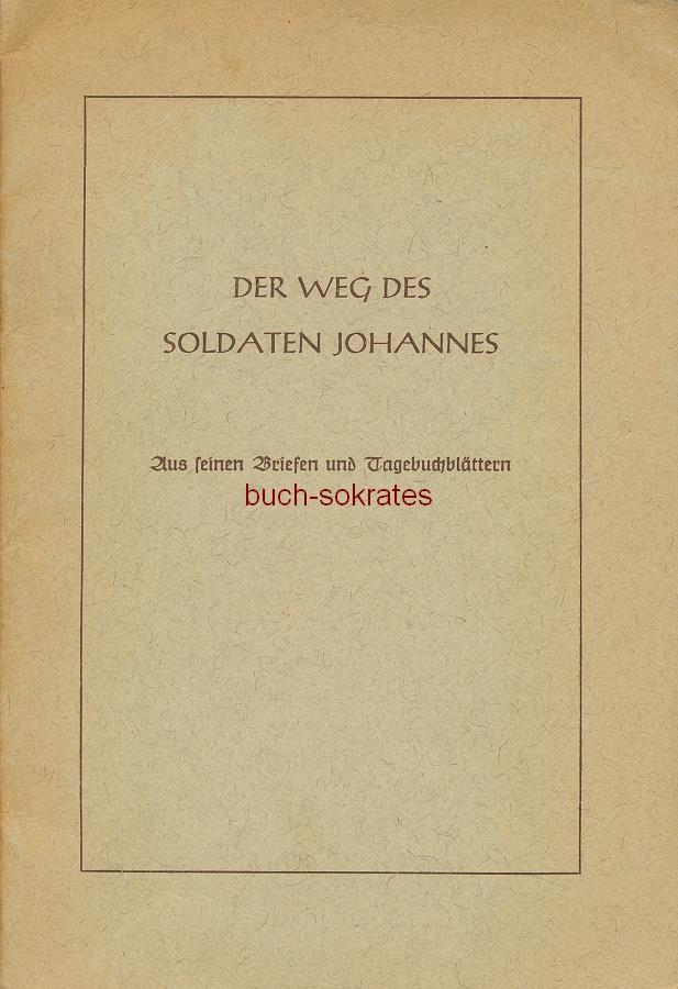Niermann, Johannes / Michael Brink: Der Weg des Soldaten Johannes. Aus seinen Briefen und Tagebuchblättern (ca. 1940)