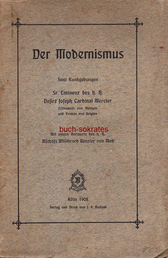 Desiré Joseph Cardinal Mercier: Der Modernismus (1908)