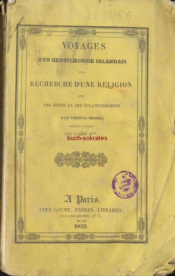 Thomas Moore: Voyages d un Gentilhomme Irlandais a la recherche d une religion avec des notes et des éclaircissemens par Thomas Moore (1833)