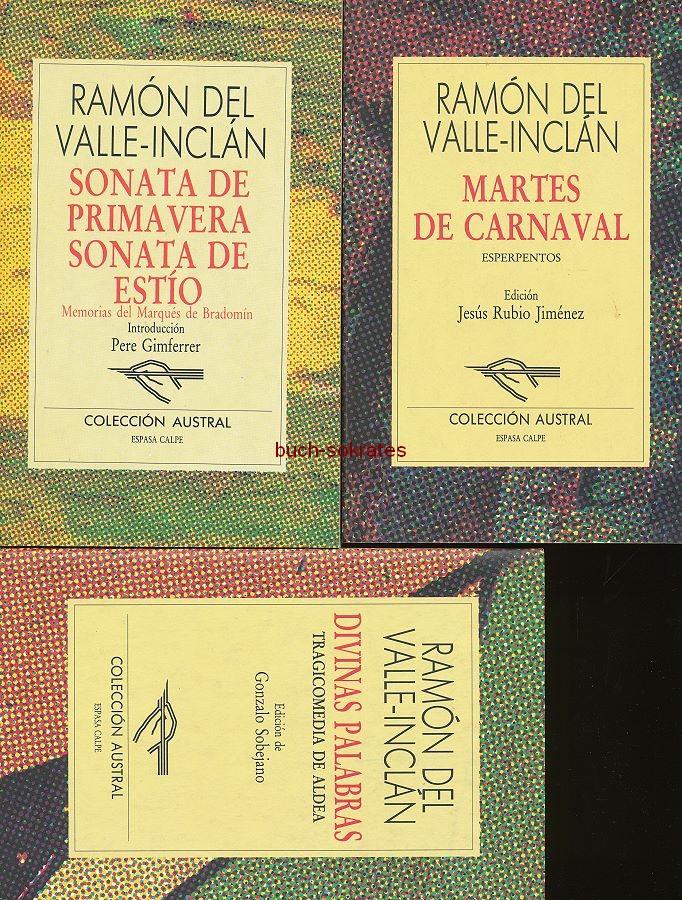 3 Bde. Ramón de Valle-Inclán: Sonata de primavera / Sonata de estío. Memorias del Marqués de Bradomín / Martes de Carnaval. Esperpentos / Divinas Palabras. Tragicomedia de Aldea (1996)
