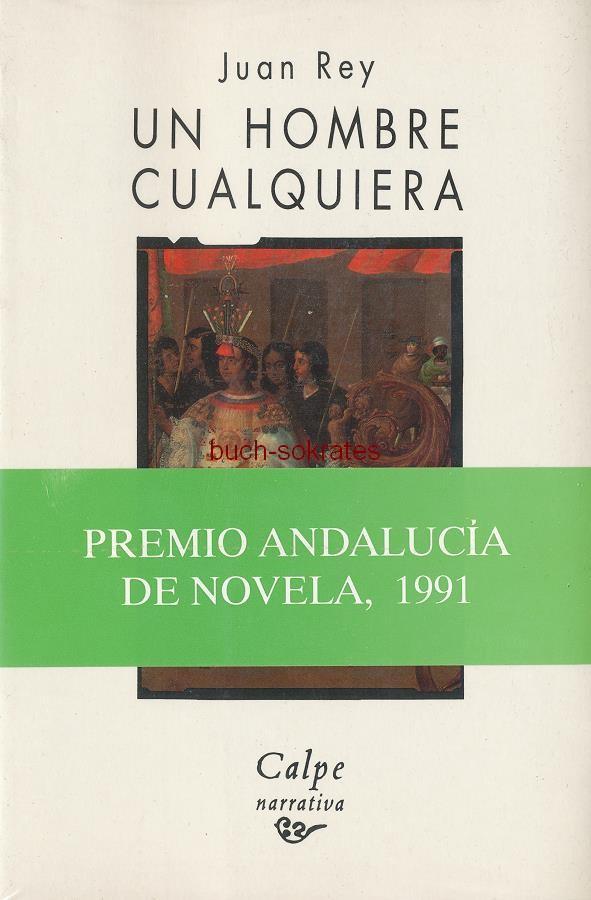 Juan Rey: Un hombre cualquiera - ISBN: 84-239-2355-7 (1991)