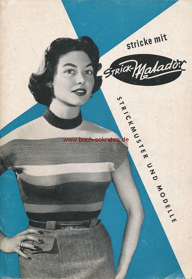 Heft Stricke mit Strick-Matador Strickmuster und Modelle(ca. 1955)