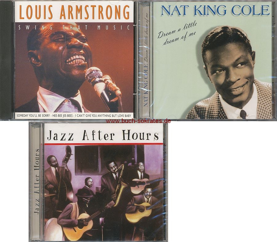 3 CDs: Louis Armstrong: Swing that music / Nat King Cole: Dream a little dream of me / div.: Jazz after hours
