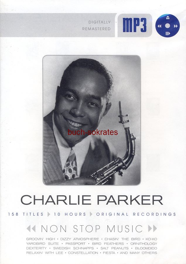 Audio-CD Charlie Parker (1920-1955): Non Stop Music - The mp3-Library for musical Lovers - 158 Tracks, 10 hours, Tracklisting - (Membran Music, 2007, 4011222310118)