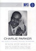 Audio-CD Charlie Parker (1920-1955): Non Stop Music - The mp3-Library for musical Lovers - 158 Tracks, 10 hours, Tracklisting - (Membran Music, 2007, 4011222310118).