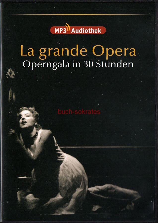 DVD-Rom La grande Opera. Operngala in 30 Stunden (mp3-Audiothek)