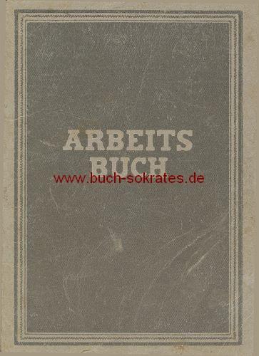 Arbeitsbuch Beschäftigungs-Nachweis Arbeitsamt Löbau / Sachsen