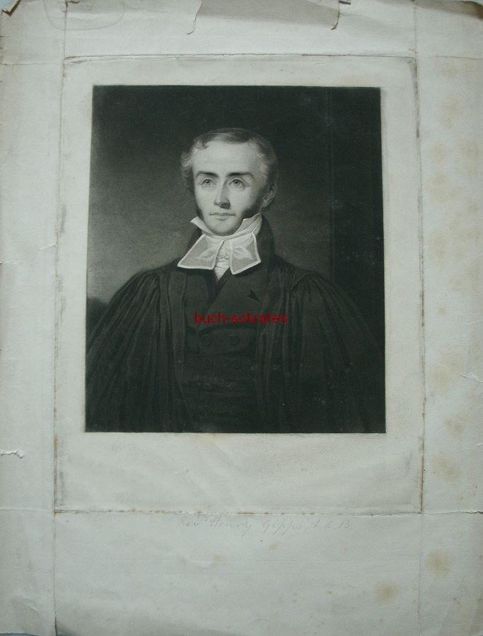 Graphik Porträt e. Mannes in edler (geistlicher?) Kleidung / Rev. Henry Gipps (ca. 1840)