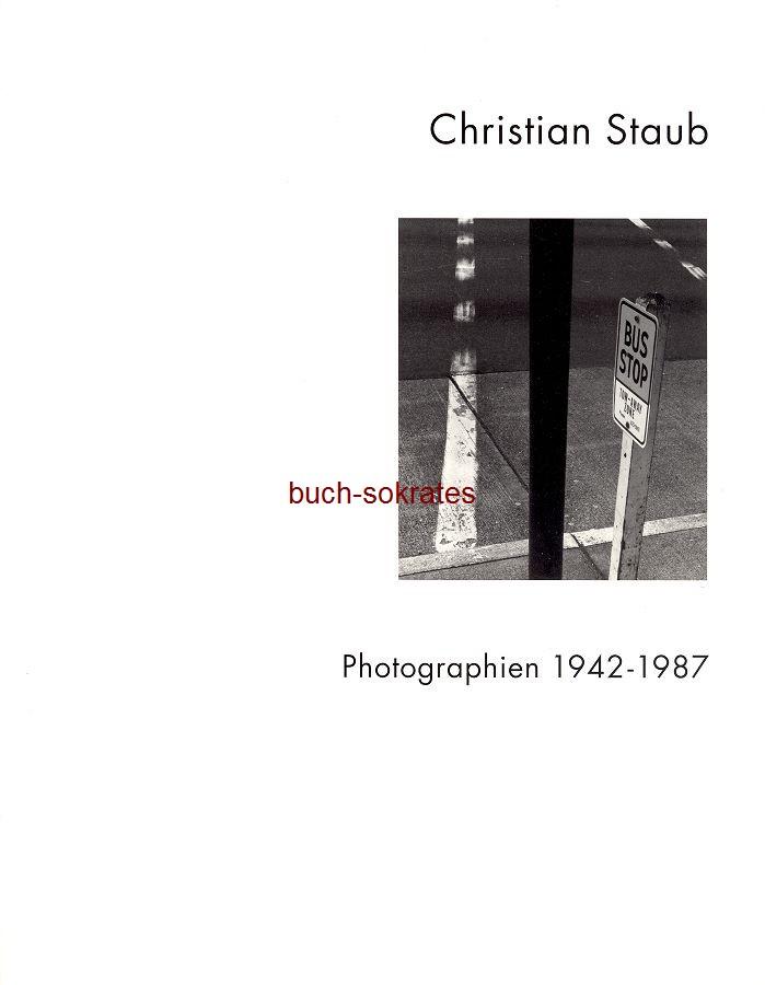 Sylvia Böhmer (Katalog): Christian Staub. Photographien 1942-1987 - Suermondt-Ludwig-Museum Aachen (1996)