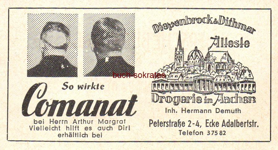 Werbe-Anzeige / Werbung/Reklame So wirkt Comanat bei Herrn Arthur Margrat / Älteste Drogerie in Aachen - Diepenbrock & Dithmar, Inhaber Hermann Demuth, Aachen, Peterstraße 2-4, Ecke Adalbertstr. (SP62)