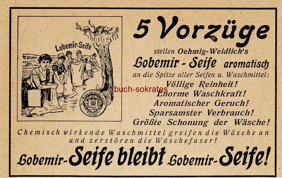 Werbe-Anzeige / Werbung/Reklame Oehmig-Weidlich s Lobemir-Seife - Frauen beim Wäsche-Waschen am Fluss (DK28)