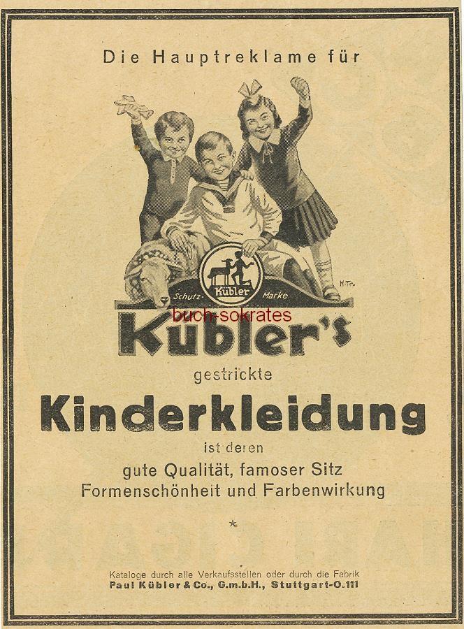 Werbe-Anzeige / Werbung/Reklame Kübler s gestrickte Kinderkleidung - Paul Kübler & Co. GmbH, Stuttgart (BI26/5-26/9)