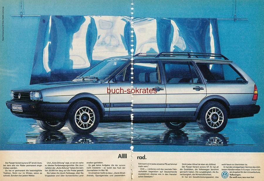 Werbe-Anzeige / Werbung/Reklame Konvolut Volkswagen VW - VW. Mehr als Autos - Allrad - Passat Variant syncro GT (RD85/11)