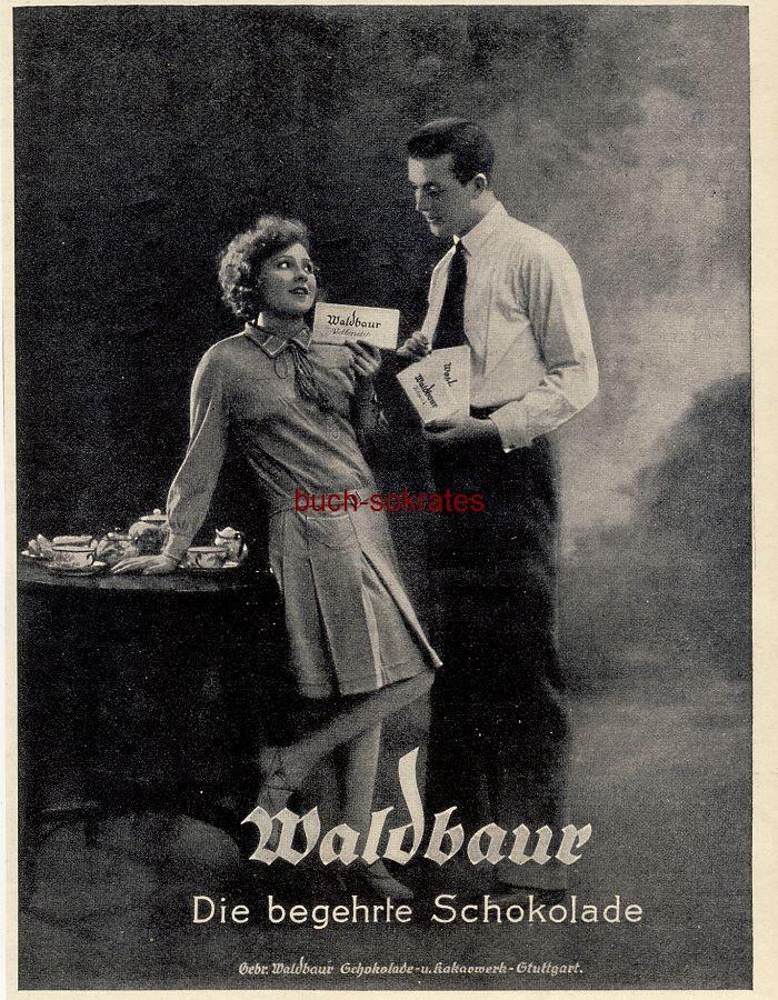 Werbe-Anzeige / Werbung/Reklame Waldbaur Schokolade - Die begehrte Schokolade - Gebr. Waldbaur, Schokolade- u. Kakaowerk, Stuttgart (BI28/31)