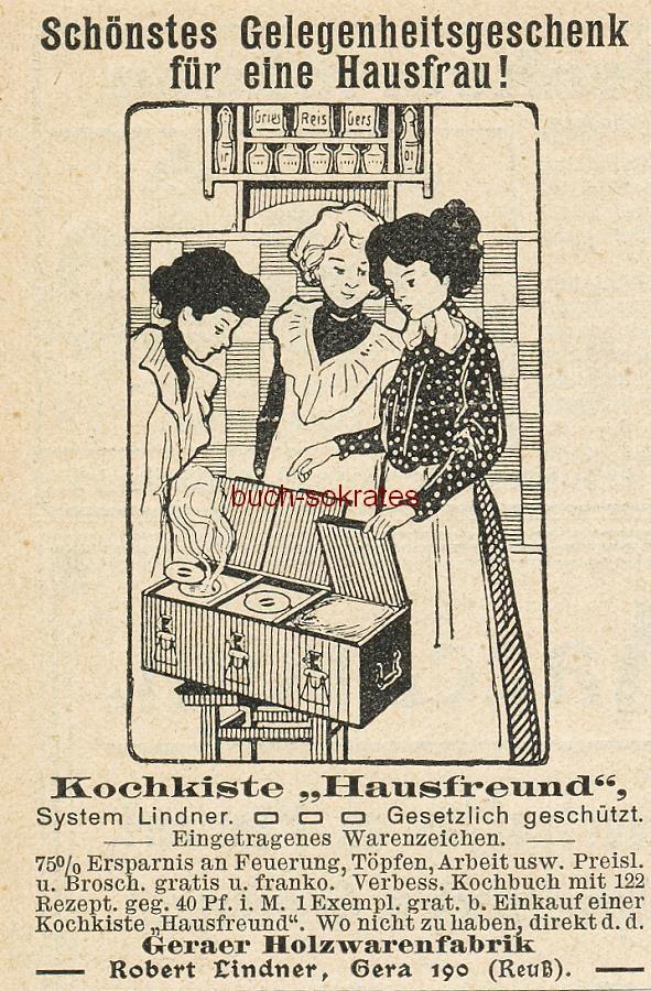 Werbe-Anzeige / Werbung/Reklame Kochkiste Hausfreund, System Lindner - Schönstes Gelegenheitsgeschenk für eine Hausfrau! - Geraer Holzwarenfabrik Robert Lindner, Gera 190 (Reuß) (DK07)