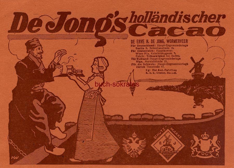 Werbe-Anzeige / Werbung/Reklame De Jong s holländischer Cacao - De Erve H. de Jong, Wormerveer (DW13/47)