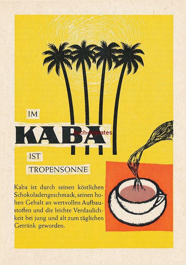 Werbe-Anzeige / Werbung/Reklame Kaba-Kakao / Trink-Schokolade: In Kaba ist Tropensonne (RD0756)