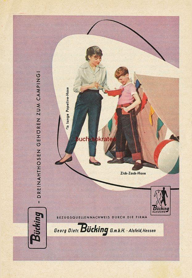 Werbe-Anzeige / Werbung/Reklame Bücking Kleidung: Bücking-Dreinahthosen gehören zum Camping! / Popeline-Hose, Zick-Zack-Hose - Georg Dietr. Bücking GmbH, Alsfeld, Hessen (RD0456)