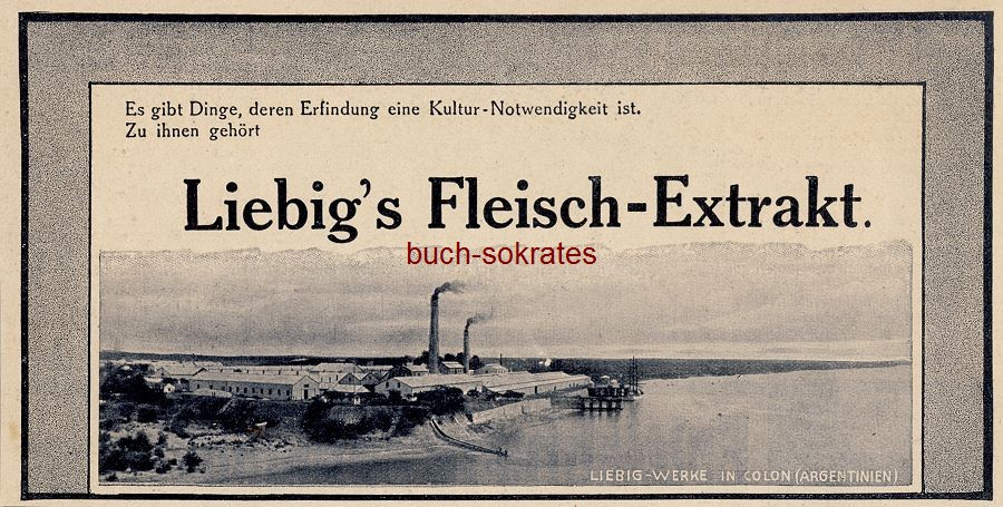Werbe-Anzeige / Werbung/Reklame Liebigs Fleisch-Extrakt - Foto Liebig-Werke in Colon (Argentinien) (DW11/14)