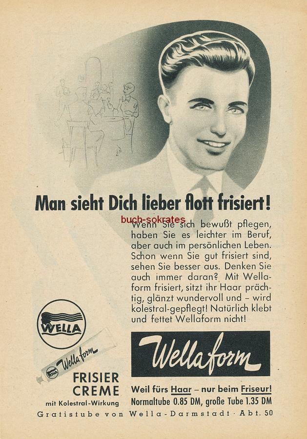 Werbe-Anzeige / Werbung/Reklame Wellaform Frisiercreme Haarpflegemittel - Man sieht Dich lieber flott frisiert! - Wella, Darmstadt (RD0854)