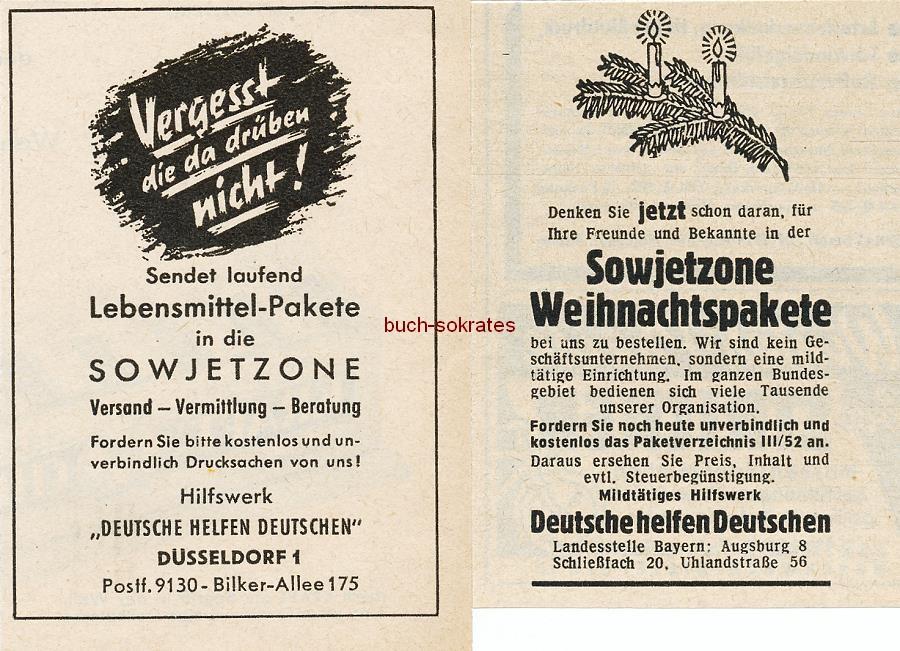Werbe-Anzeige / Werbung/Reklame 3 x Hilfswerk Deutsche Helfen Deutschen: Pakete für die Sowjetzone: Vergesst die da drüben nicht! / Von Herz zu Herz (1953)