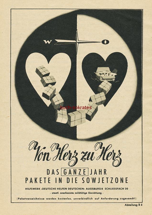 Werbe-Anzeige / Werbung/Reklame 3 x Hilfswerk Deutsche Helfen Deutschen: Pakete für die Sowjetzone: Vergesst die da drüben nicht! / Von Herz zu Herz (1952)